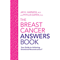 The Breast Cancer Answers Book: Your Guide to Achieving Emotional Reconstruction®