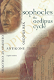 Sophocles, The Oedipus Cycle: Oedipus Rex, Oedipus at Colonus, Antigone (Annotated)