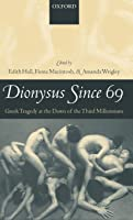 Dionysus Since 69: Greek Tragedy At The Dawn Of