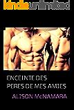Enceinte des pères de mes amies (French Edition)