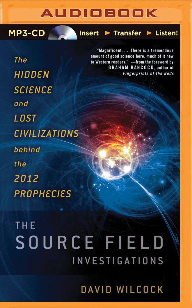 Source Field Investigations, The: David Wilcock