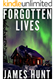Forgotten Lives: A Riveting Mystery (A Riveting Kidnapping Mystery Series Book 20)