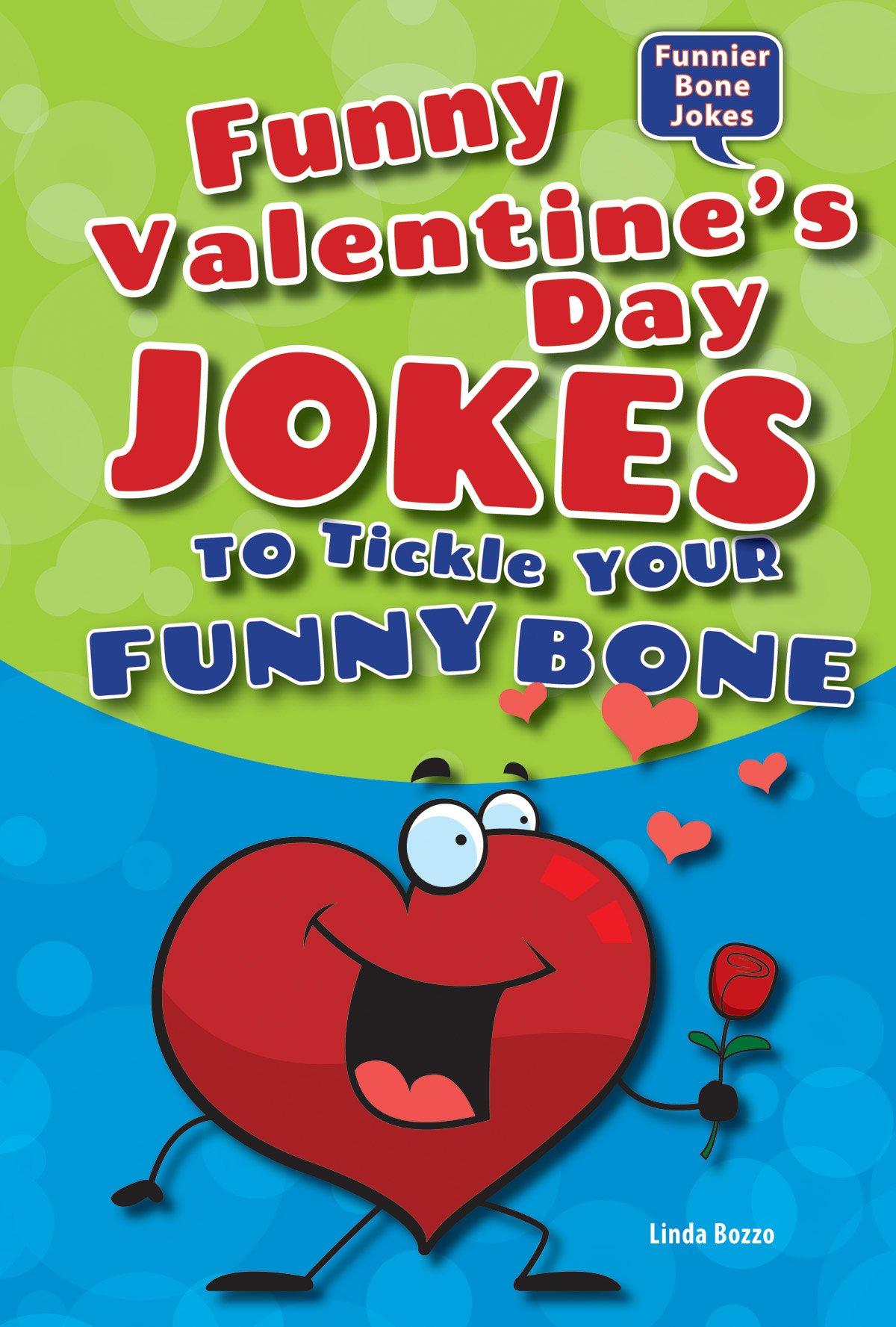 funny valentines day jokes to tickle your funny bone funnier bone jokes linda bozzo 9781464401770 amazoncom books - Valentine Jokes Funny