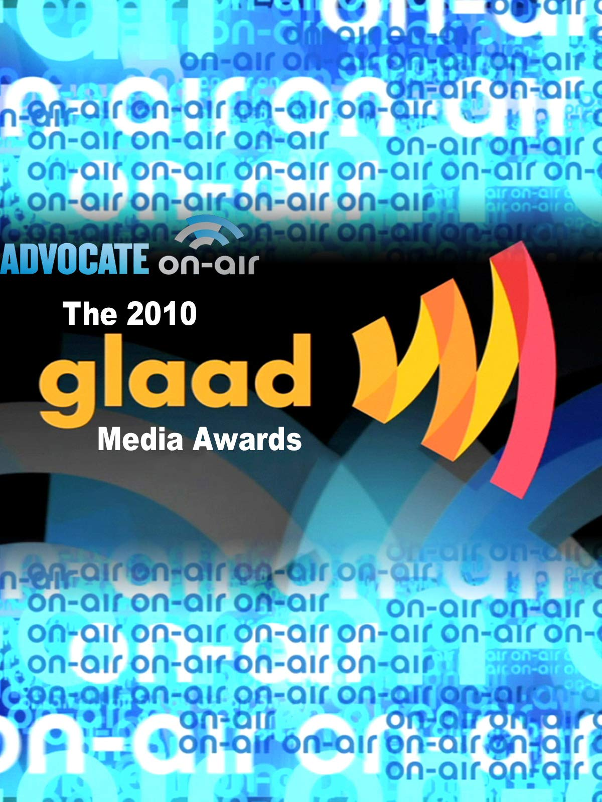 Advocate On-Air: The 2010 GLAAD Media Awards on Amazon Prime Video UK