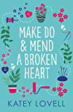 Make Do and Mend a Broken Heart: A heartwarming read to curl up with this winter