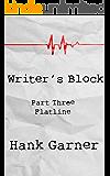 Writer's Block   Part 3: Flatline