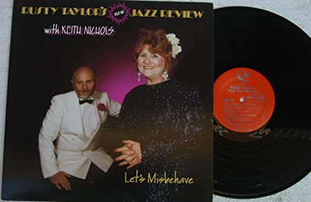Rusty Taylor - Let's Misbehave, Rusty Taylor's New Jazz Review with