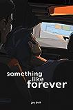 Something Like Forever (Something Like... Book 11)