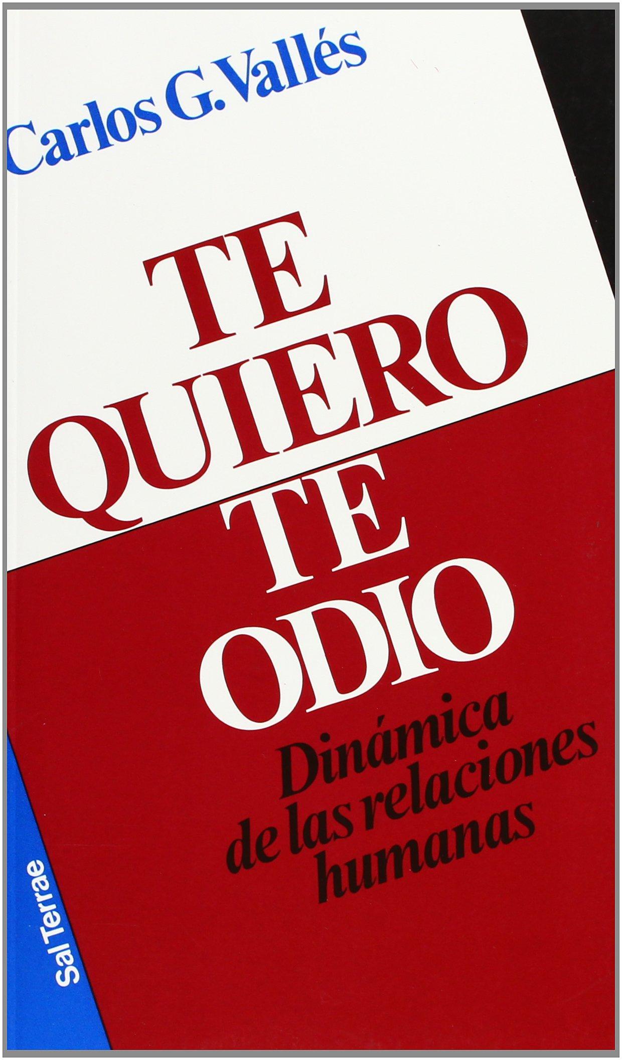 Te quiero, te odio: Dinámica de las relaciones humanas Proyecto: Amazon.es: Carlos González Vallés: Libros