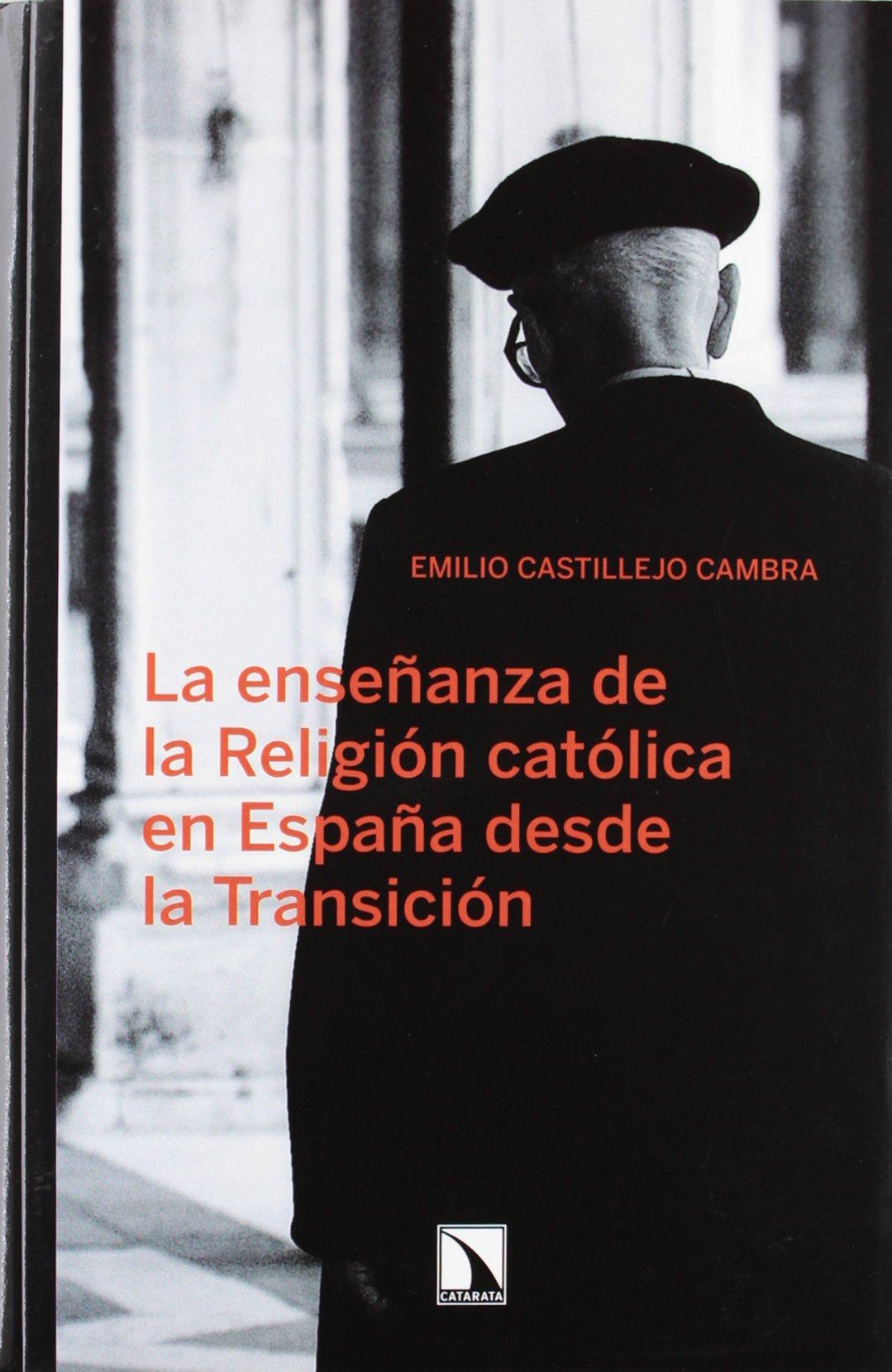 La Enseñanza De La Religión Católica En España Desde La Transición COLECCION MAYOR: Amazon.es: Emilio Castillejo Cambra: Libros
