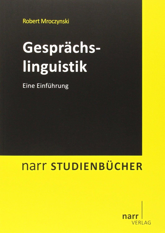 Gesprächslinguistik: Eine Einführung (Narr Studienbücher)