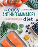 The Easy Anti Inflammatory Diet: Fast and Simple