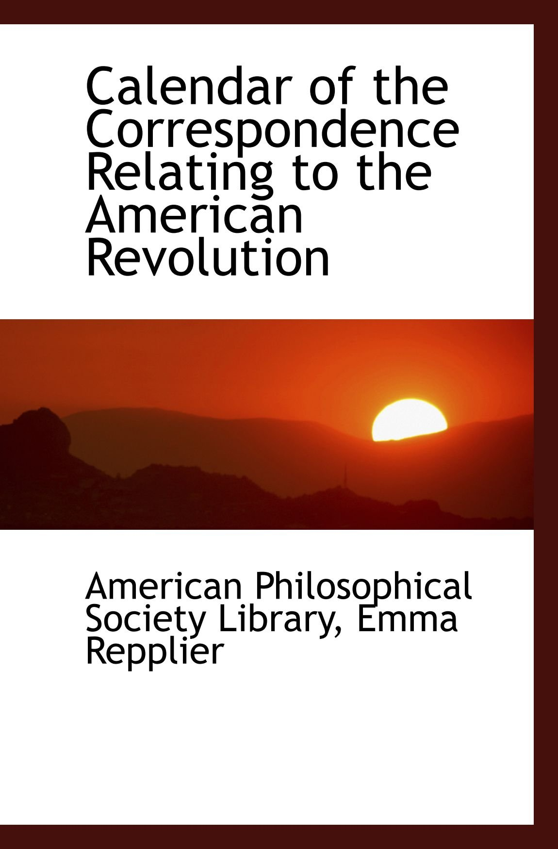 Calendar of the Correspondence Relating to the American Revolution ebook