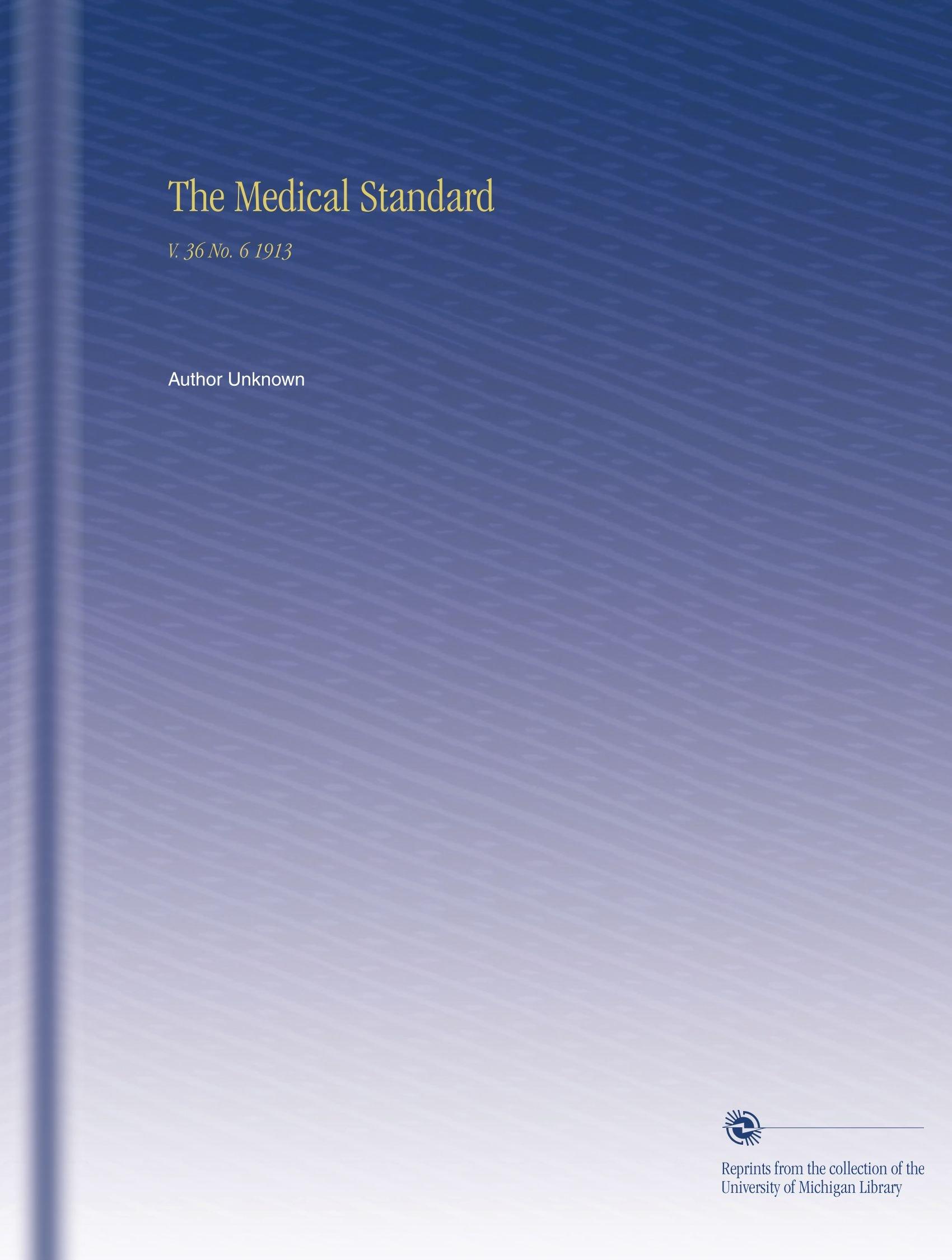 The Medical Standard: V. 36 No. 6 1913 PDF