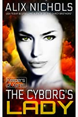 The Cyborg's Lady: A Sci-Fi Fantasy Romance (Keepers of Xereill, Prequel novella) Kindle Edition