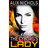 The Cyborg's Lady: A Sci-Fi Fantasy Romance (Keepers of Xereill, Prequel novella)
