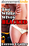 Two White Wives Blacked (English Edition)