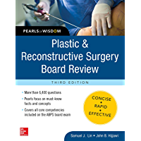 Plastic and Reconstructive Surgery Board Review: Pearls of Wisdom: Pearls of Wisdom, Third Edition