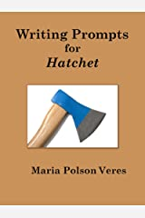 Writing Prompts for Hatchet Kindle Edition
