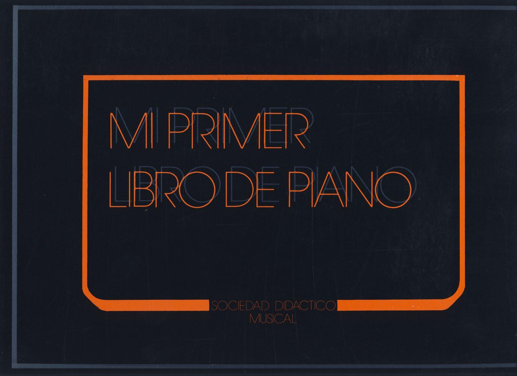 SDM - Mi Primer Libro de Piano (Metodo) para Piano (Negro) Apaisado (Spanish) Paperback – 2005