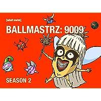 Ballmastrz: 9009 Season 2