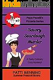 Savory Sourdough Murder (Papa Pacelli's Pizzeria Series Book 47)