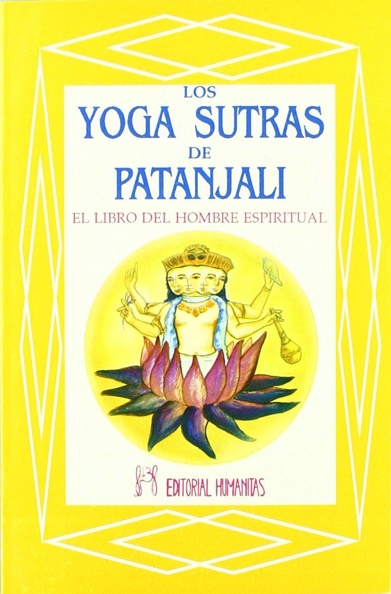 Los yoga sutras de Patanjali : el libro del hombre ...