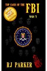 Top Cases of The FBI - Volume 1 (Notorious FBI Cases) Kindle Edition