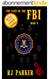 Top Cases of The FBI - Volume 1: Ruby Ridge, Waco Siege, Patty Hearst, D.C. Snipers, John Dillinger, John Gotti, Bonnie and Clyde, Al Capone, The Jonestown (Notorious FBI Cases) (English Edition)