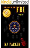 Top Cases of The FBI - Volume 1: Ruby Ridge, Waco Siege, Patty Hearst, D.C. Snipers, John Dillinger, John Gotti, Bonnie and Clyde, Al Capone, The Jonestown ... Bombing, Unabomber (Notorious FBI Cases)