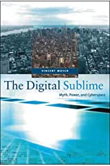 The Digital Sublime: Myth, Power, and Cyberspace (The MIT Press) Paperback