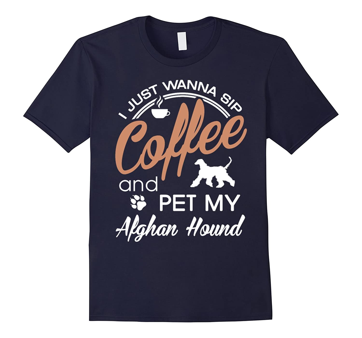 Cute I Just Wanna Sip Coffee And Pet My Afghan Hound T-Shirt-Art