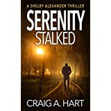 Serenity Stalked (The Shelby Alexander Thriller Series Book 2)