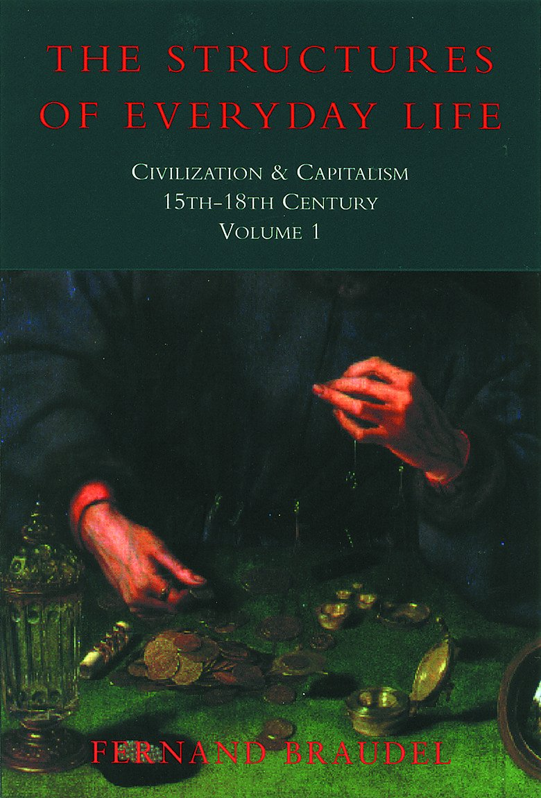 Download Civilization and Capitalism, 15Th-18th Century Structure of Everyday Life (Civilisation & Capitalism: 15th-18th Century) (Vol 1) PDF