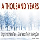 """A Thousand Years: Instrumental Piano & Guitar Version (From """"Twilight Breaking Dawn"""")"""