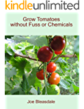 Grow Tomatoes without Fuss or Chemicals