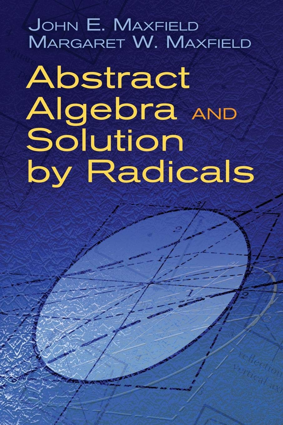 Abstract Algebra And Solution By Radicals  Dover Books On Mathematics