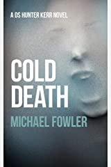 Cold Death: A taut and psychological police thriller which is truly authentic set in Yorkshire (DS Hunter Kerr) Paperback