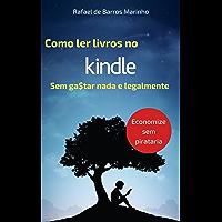 Como ler livros no Kindle sem gastar nada e legalmente : Economize sem pirataria. Novos Ebooks Grátis Todo Dia!