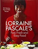 Fast, Fresh and Easy Food, Lsw and Pascale, Lorraine, 0007489668