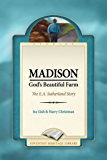 Madison: God's Beautiful Farm