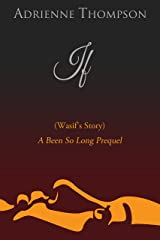 If (Wasif's Story) A Been So Long Prequel Kindle Edition