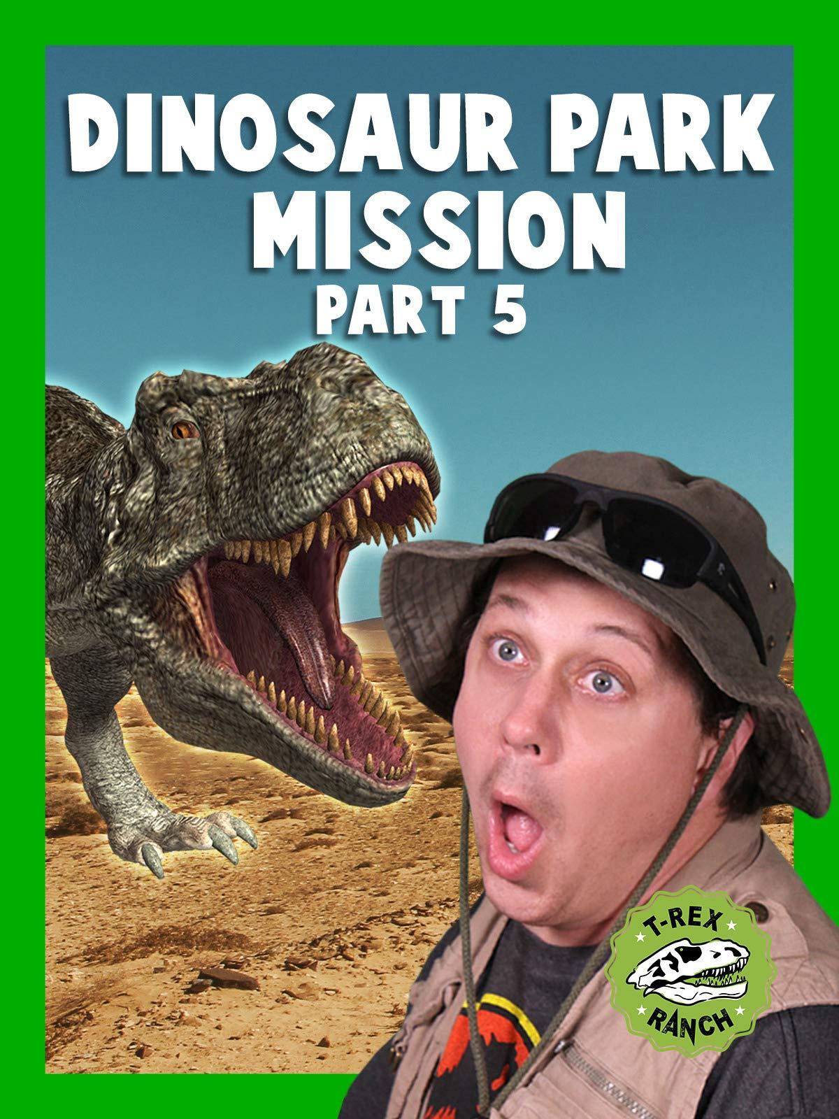 Dinosaur Park Mission Part 5 - T-Rex Ranch
