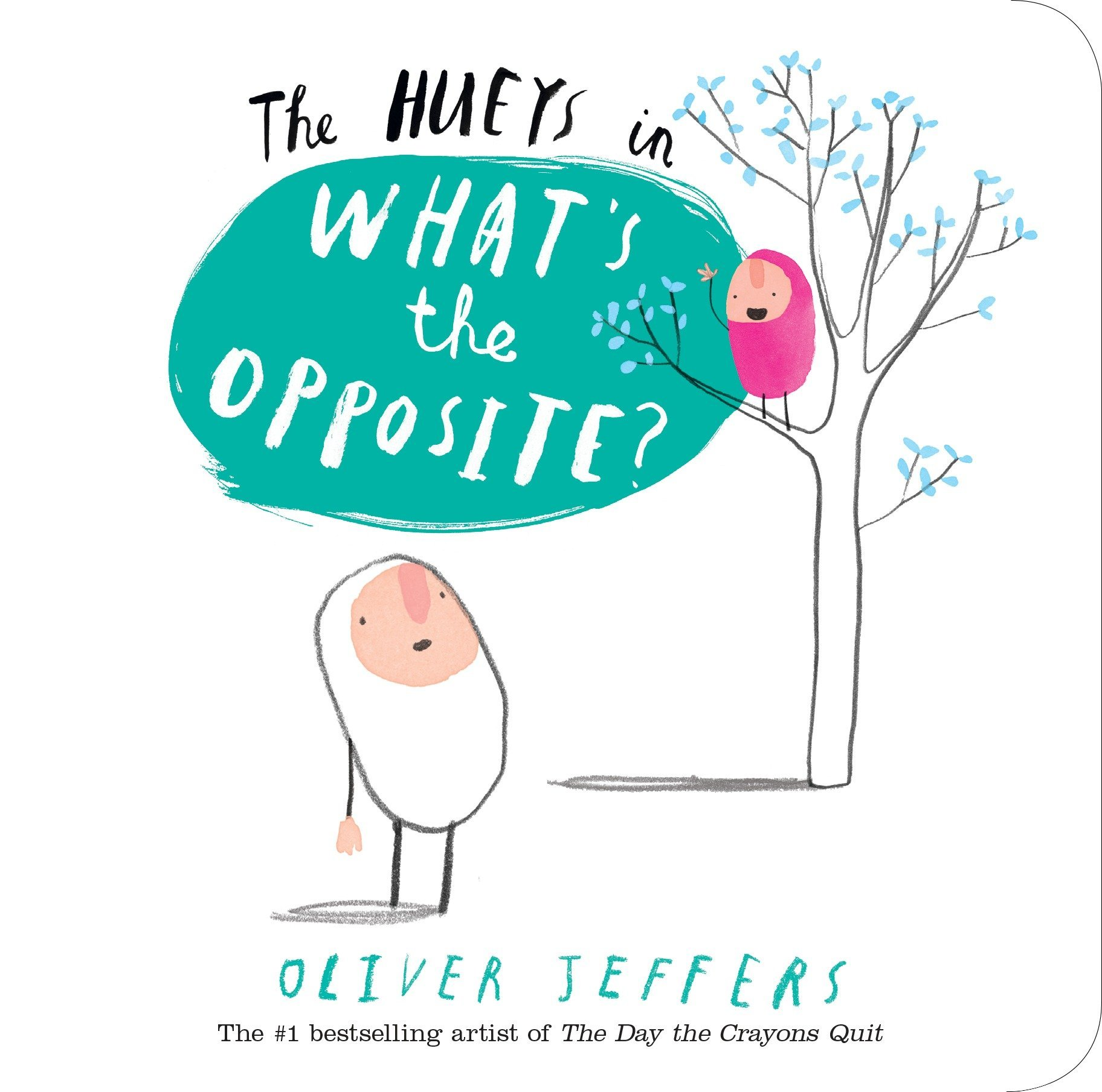 The Hueys in What's the Opposite by Oliver Jeffers