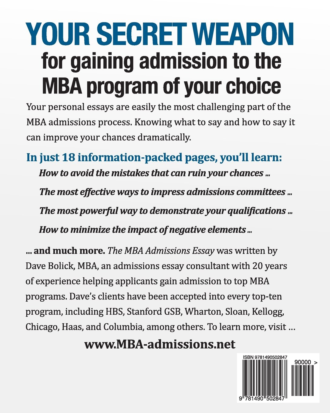 com the mba admissions essay pages of powerful com the mba admissions essay 18 pages of powerful techniques for winning admission to the mba program of your choice 9781490502847 dave bolick