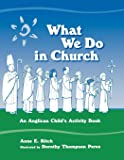 What We Do in Church: An Anglican Child's Activity Book