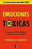 Emociones tóxicas (EPUBS) (Spanish Edition)