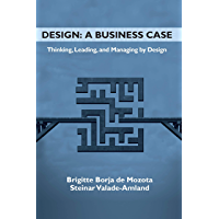 Design: A Business Case: Thinking, Leading, and Managing by Design (ISSN)
