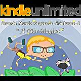 Livro Para Crianças Grande Mundo Pequenas Criaturas 1: A Flor Magica