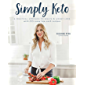Simply Keto: A Practical Approach to Health & Weight Loss, with 100+ Easy Low-Carb Recipes (English Edition)